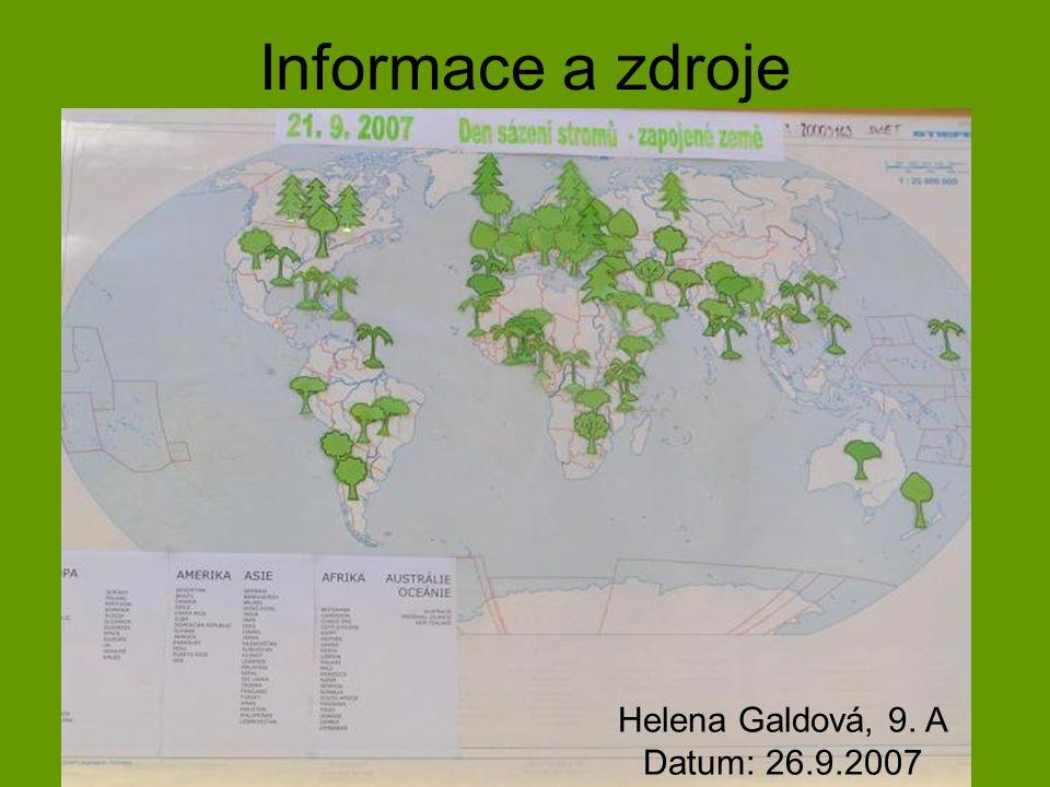Informace a zdroje Helena Galdová, 9. A Datum: 26.9.2007