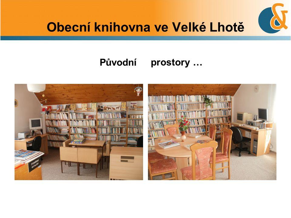 Obecní knihovna ve Velké Lhotě Původníprostory …