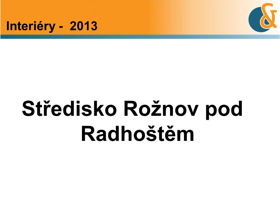 Středisko Rožnov pod Radhoštěm Interiéry - 2013