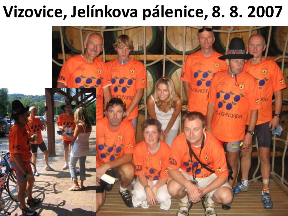 Vizovice, Jelínkova pálenice, 8. 8. 2007