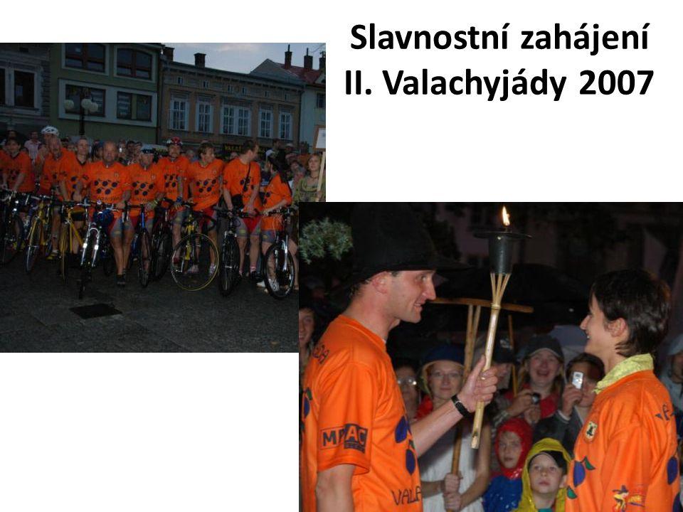 Slavnostní zahájení II. Valachyjády 2007
