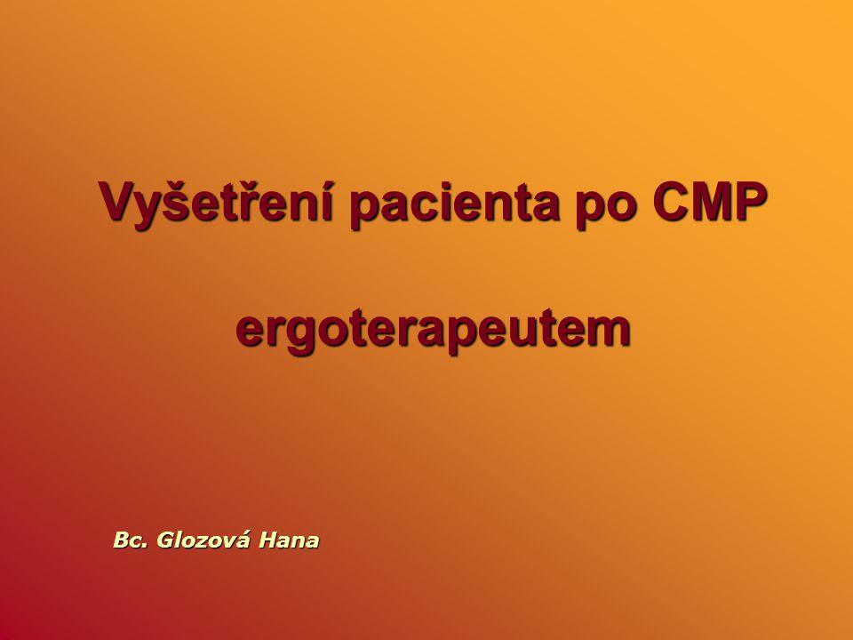 Vyšetření pacienta po CMP ergoterapeutem Bc. Glozová Hana