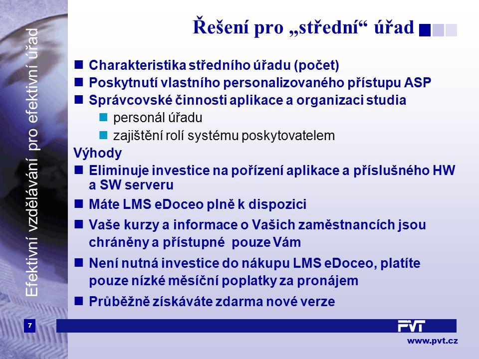 """7 www.pvt.cz Efektivní vzdělávání pro efektivní úřad Řešení pro """"střední"""" úřad Charakteristika středního úřadu (počet) Poskytnutí vlastního personaliz"""