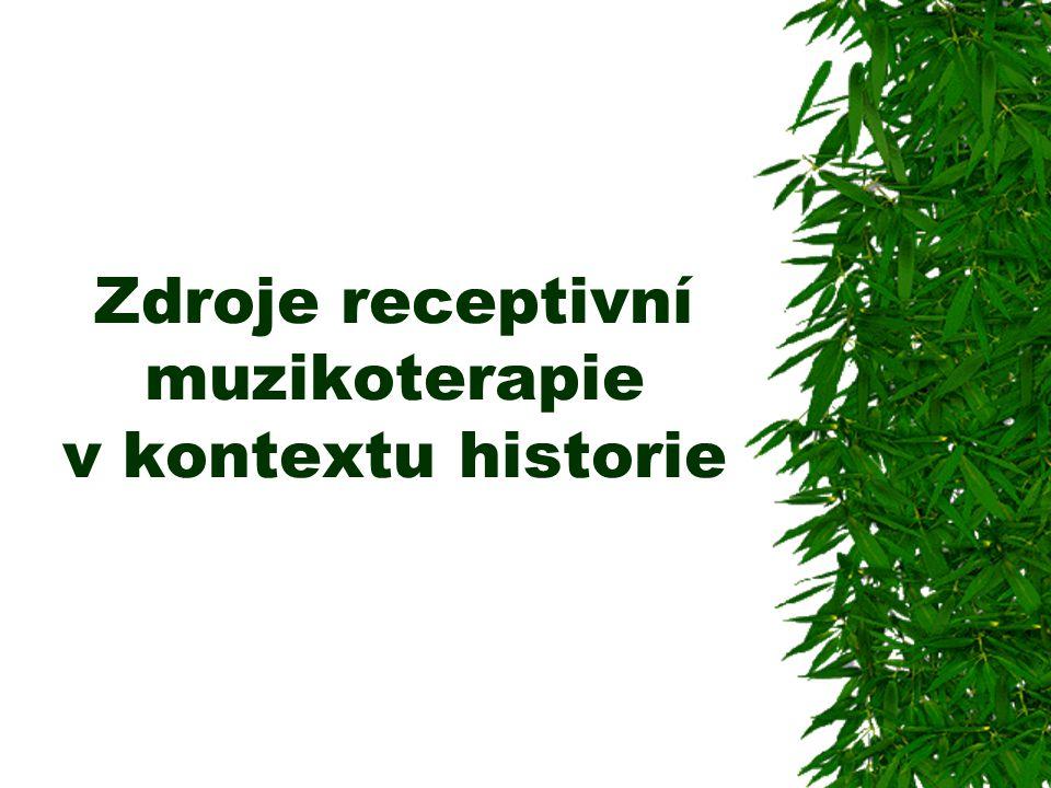 Zdroje receptivní muzikoterapie v kontextu historie