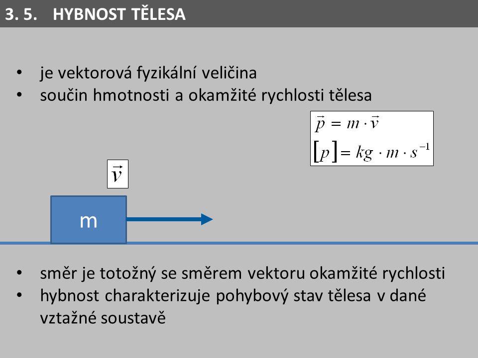 je vektorová fyzikální veličina součin hmotnosti a okamžité rychlosti tělesa směr je totožný se směrem vektoru okamžité rychlosti hybnost charakterizu