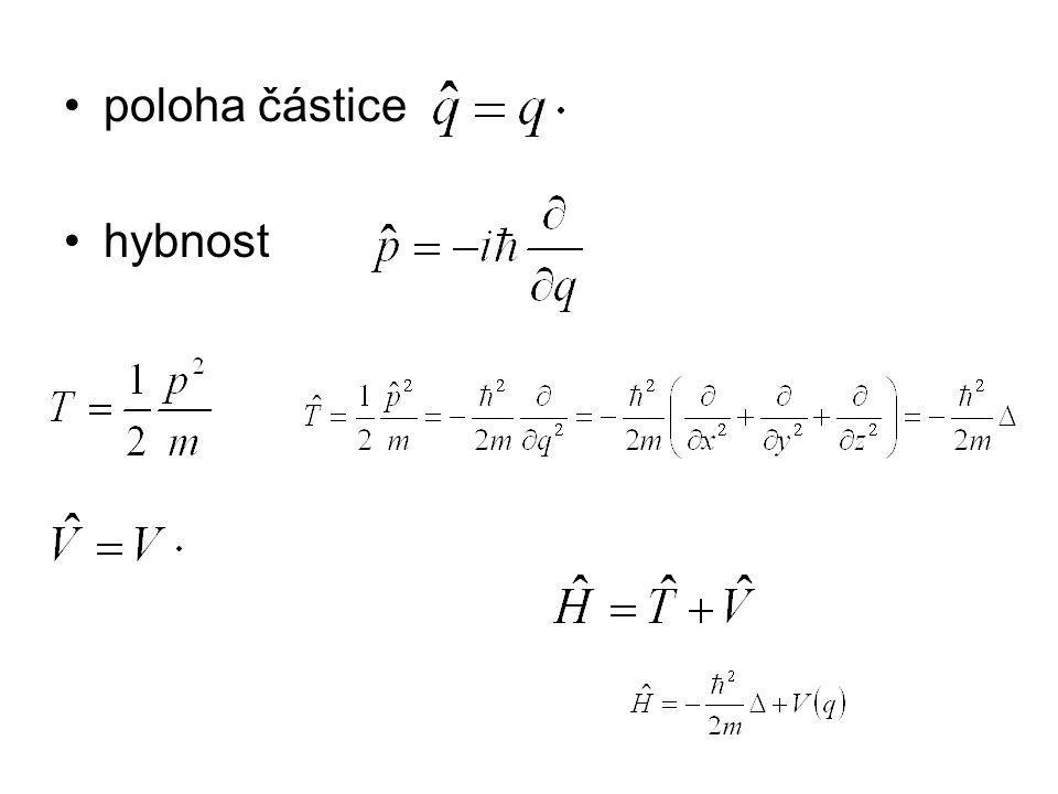 jednoduché přesně řešitelné systémy: –částice v 1D/3D jámě energie je kvantovaná, ve vzorečku pro E se vyskytuje kvantové číslo n, stavy se stejnou energií ale různou vlnovou funkcí se nazývají degenerované –harmonický oscilátor vibrace molekuly, ZPVE, klasicky zakázaná oblast (tunelování) –tuhý rotor rotace dvouatomové molekuly, vlnové funkce se nazývají sférické harmonické Y l m, kde m = -l, …, 0, …, l