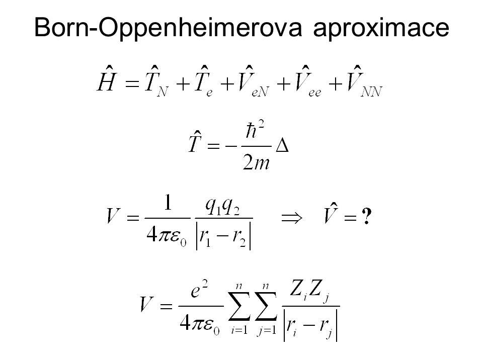 =0 =konst kinetická energie elektronů atrakce elektron jádro repulze elektron elektron separace proměnných  člen atrakce jádro-elektron neumožňuje separaci proměnných