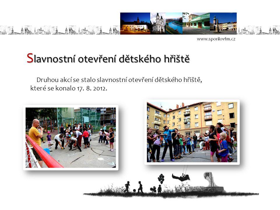 S lavnostní otevření dětského hřiště Druhou akcí se stalo slavnostní otevření dětského hřiště, které se konalo 17. 8. 2012.