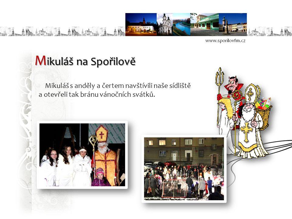 M ikuláš na Spořilově Mikuláš s anděly a čertem navštívili naše sídliště a otevřeli tak bránu vánočních svátků.