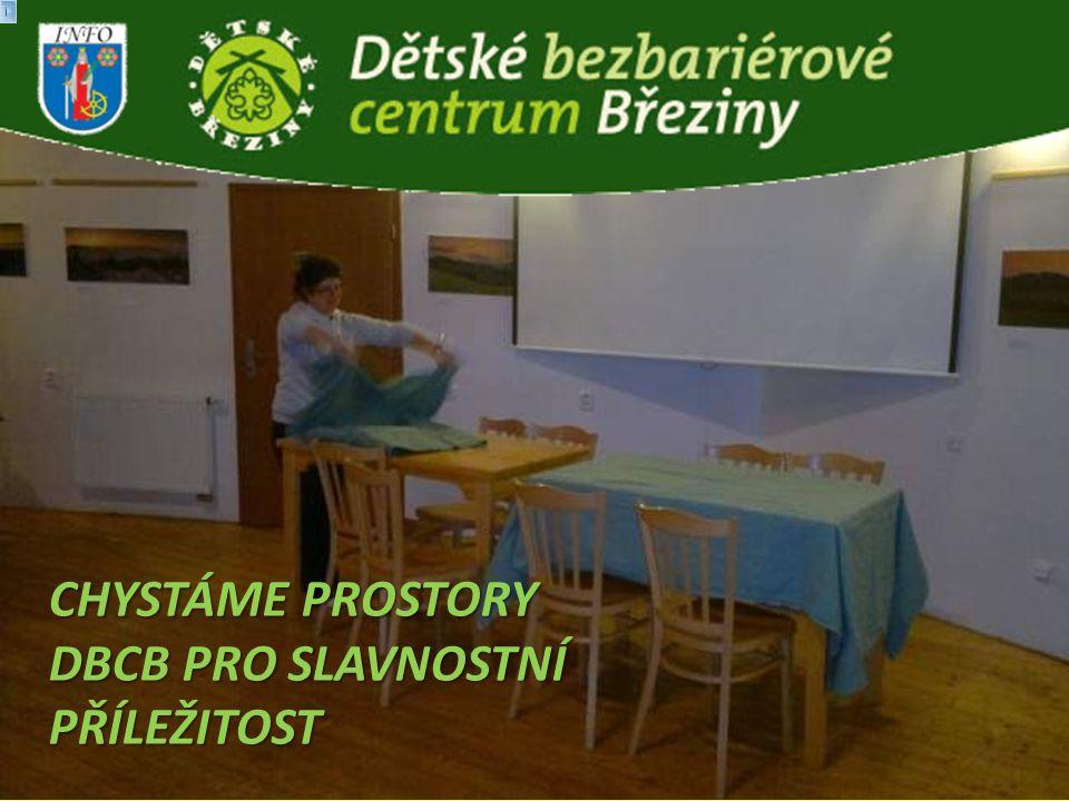 CHYSTÁME PROSTORY DBCB PRO SLAVNOSTNÍ PŘÍLEŽITOST