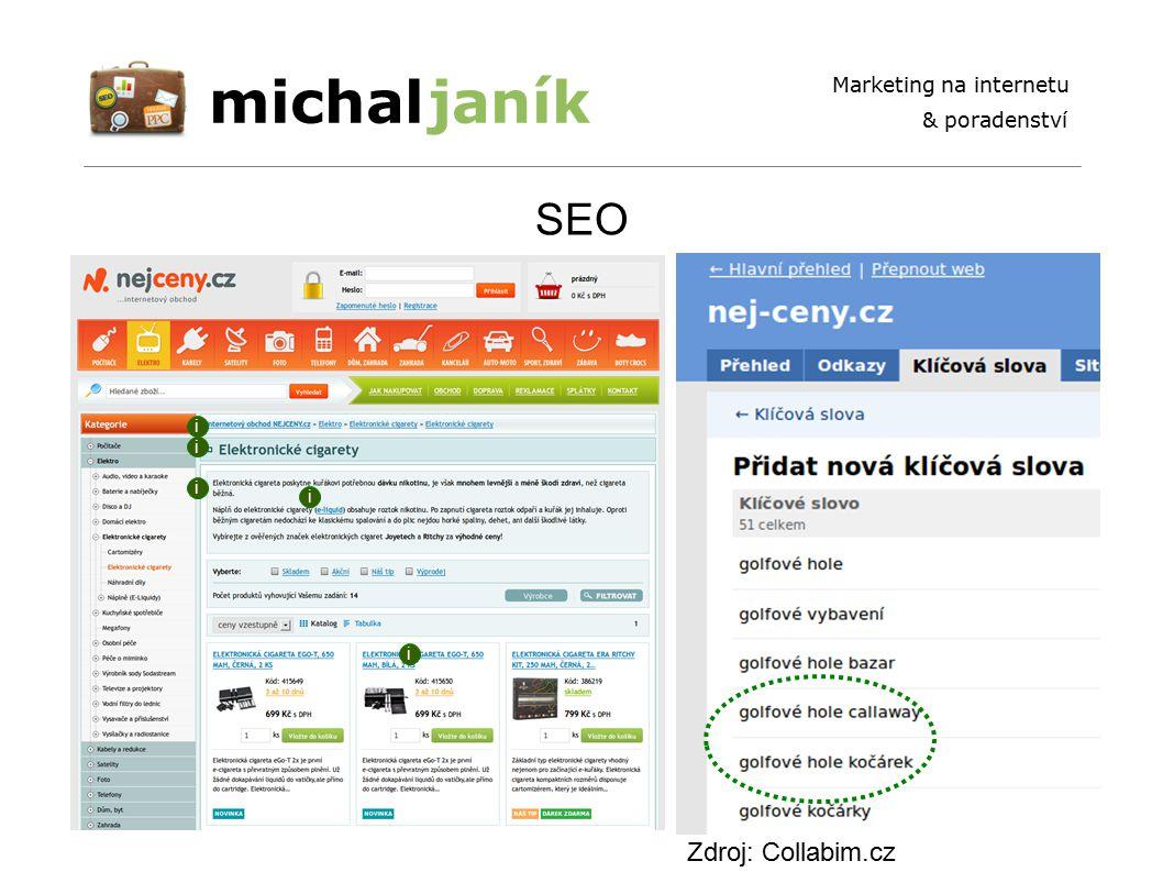 michaljaník Marketing na internetu & poradenství SEO i i i i i Zdroj: Collabim.cz