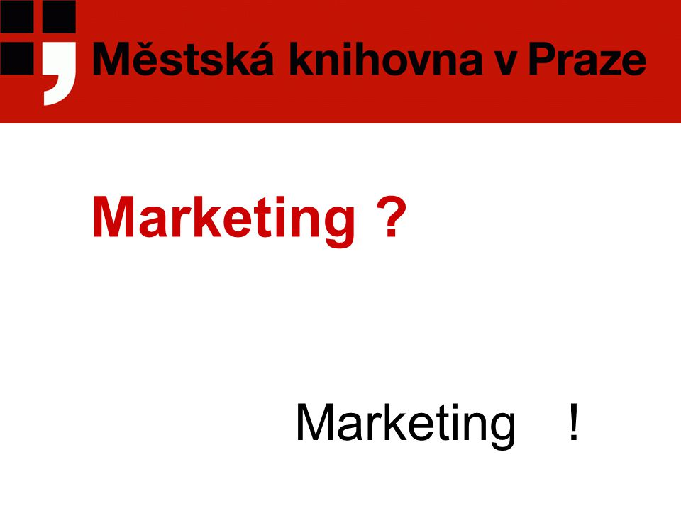 Marketing ? Marketing!
