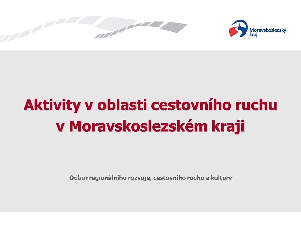 Cestovní ruch v MSK Aktivity v oblasti cestovního ruchu v Moravskoslezském kraji Odbor regionálního rozvoje, cestovního ruchu a kultury
