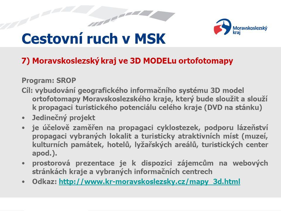 Cestovní ruch v MSK 7) Moravskoslezský kraj ve 3D MODELu ortofotomapy Program: SROP Cíl: vybudování geografického informačního systému 3D model ortofo