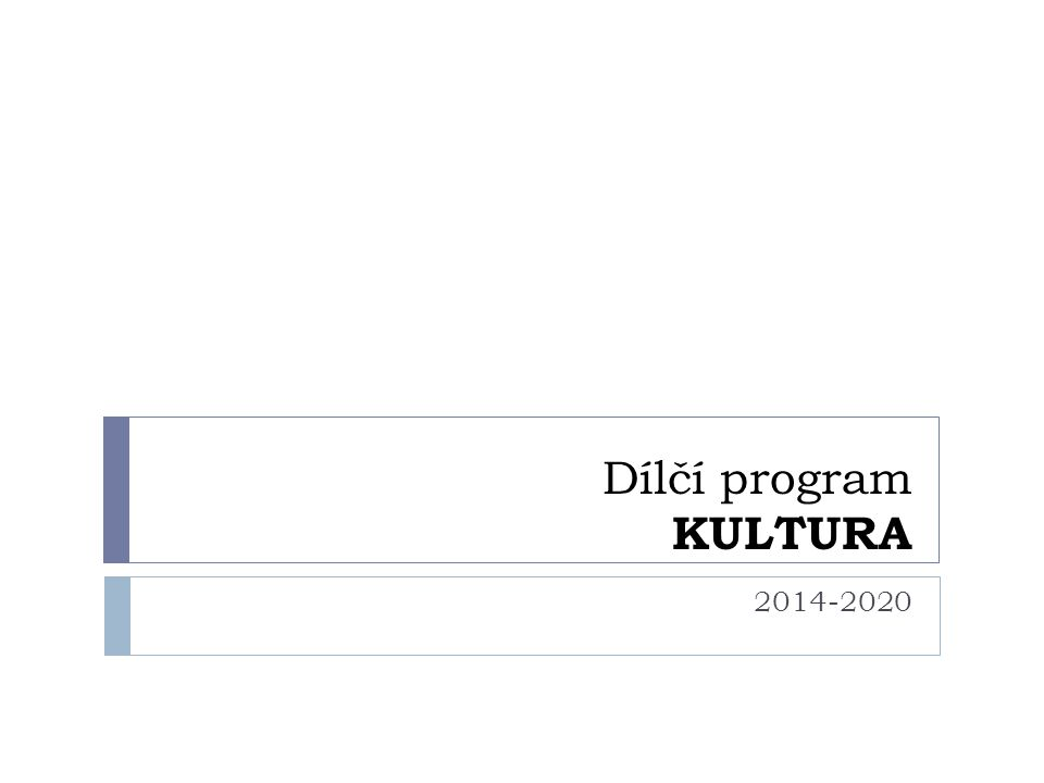Dílčí program KULTURA 2014-2020