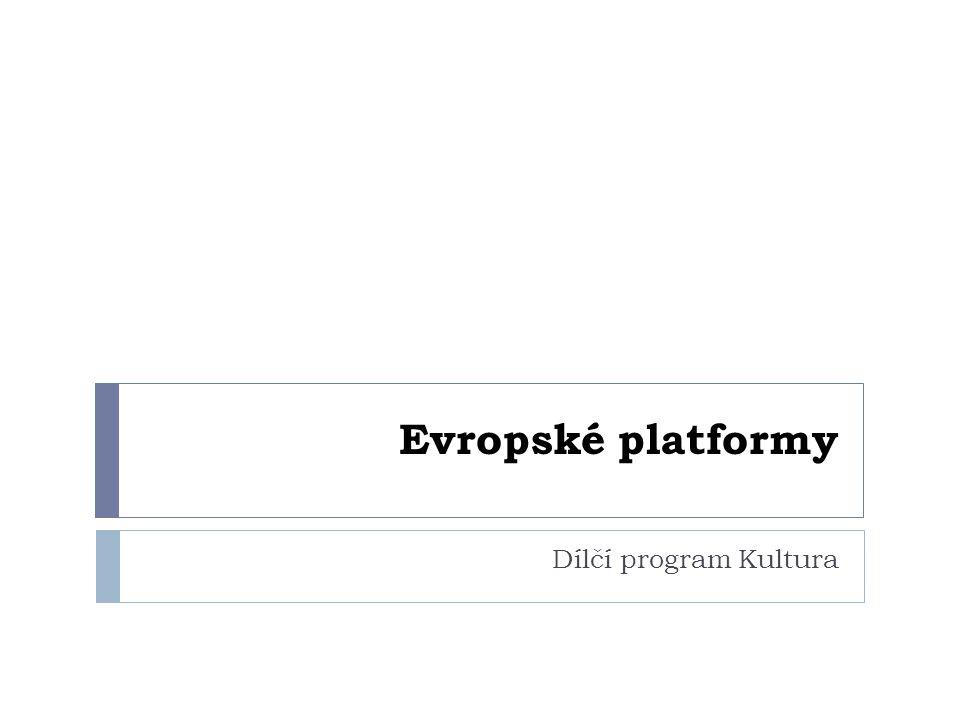 Evropské platformy Dílčí program Kultura
