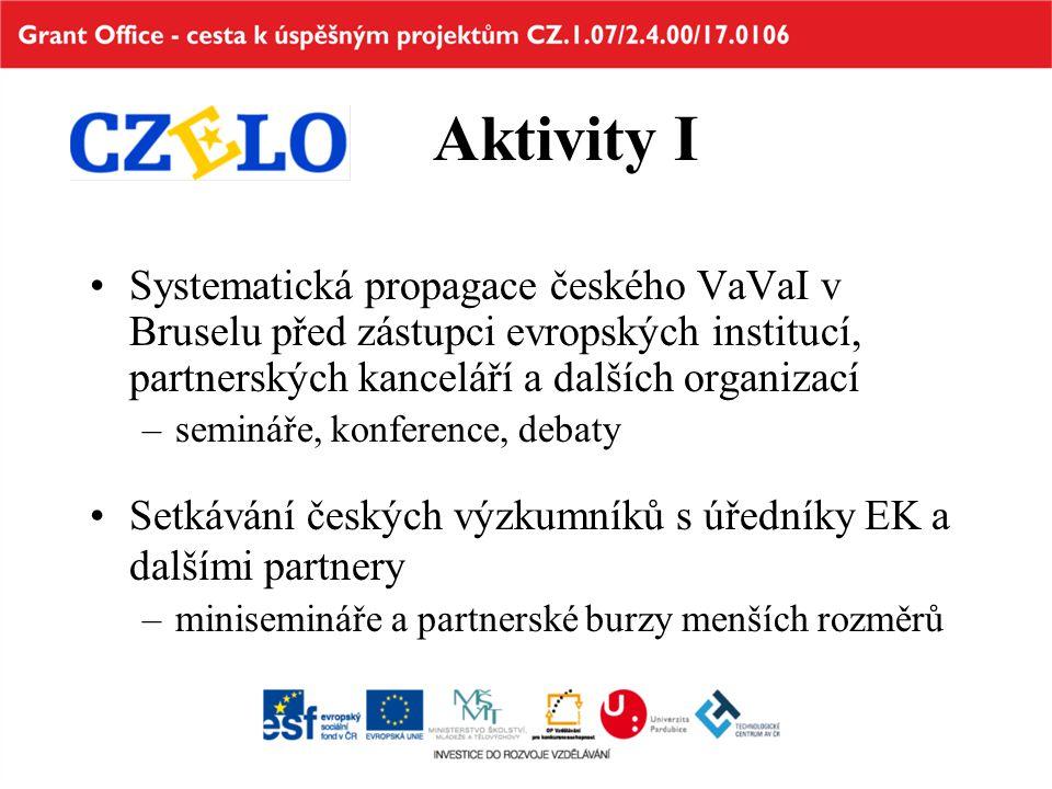 Aktivity I Systematická propagace českého VaVaI v Bruselu před zástupci evropských institucí, partnerských kanceláří a dalších organizací –semináře, k