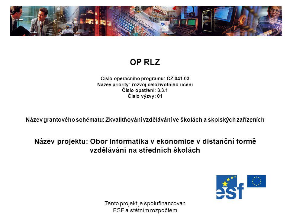 Tento projekt je spolufinancován ESF a státním rozpočtem WWW stránky - LMS Moodle.e-orlova.cz www.e-orlova.cz Portál projektu distancne.obaka-orlova.cz