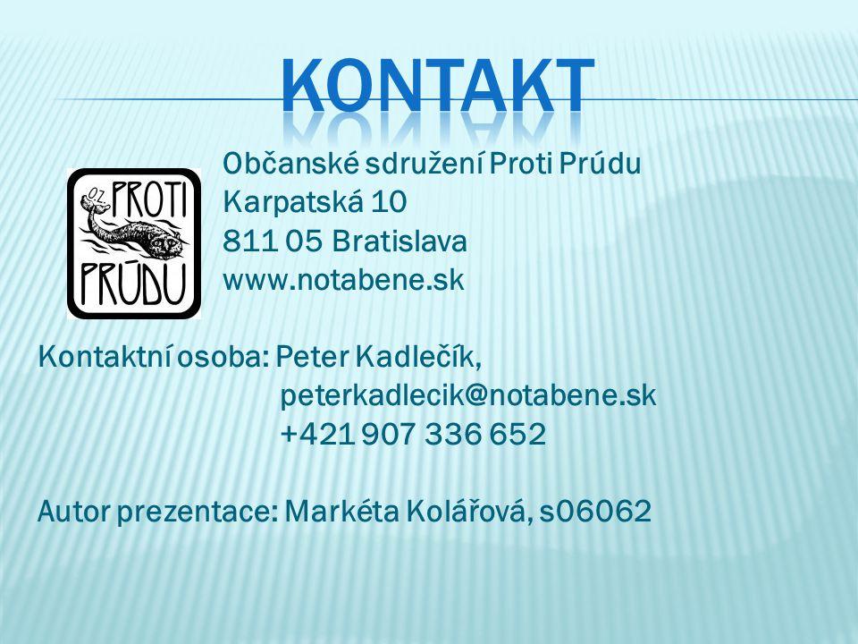 Občanské sdružení Proti Prúdu Karpatská 10 811 05 Bratislava www.notabene.sk Kontaktní osoba: Peter Kadlečík, peterkadlecik@notabene.sk +421 907 336 6