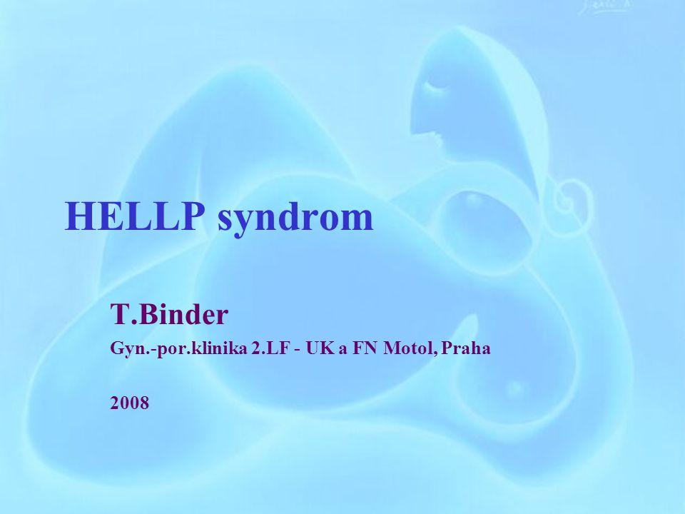 HELLP syndrom T.Binder Gyn.-por.klinika 2.LF - UK a FN Motol, Praha 2008