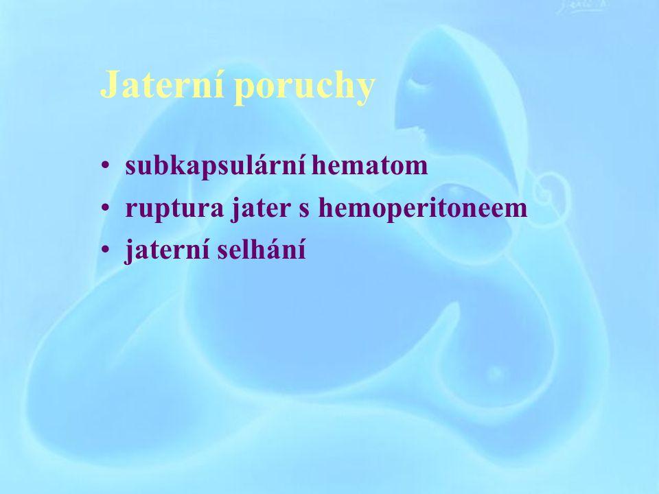 Jaterní poruchy subkapsulární hematom ruptura jater s hemoperitoneem jaterní selhání