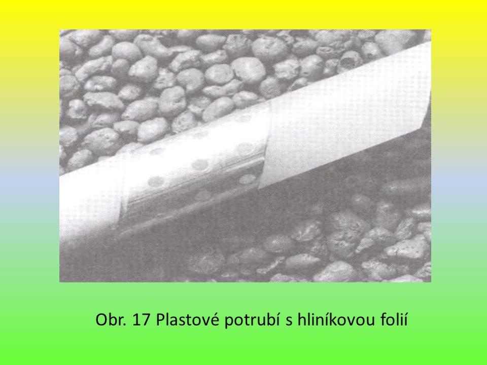 Obr. 17 Plastové potrubí s hliníkovou folií
