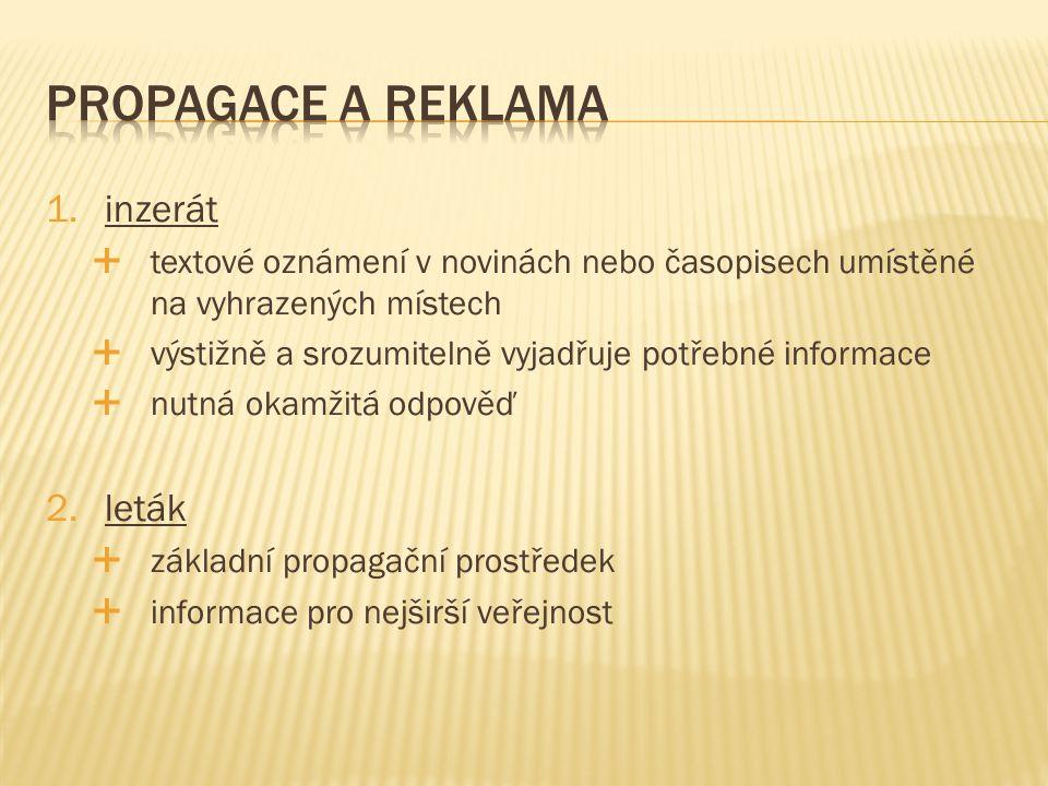 1.inzerát  textové oznámení v novinách nebo časopisech umístěné na vyhrazených místech  výstižně a srozumitelně vyjadřuje potřebné informace  nutná
