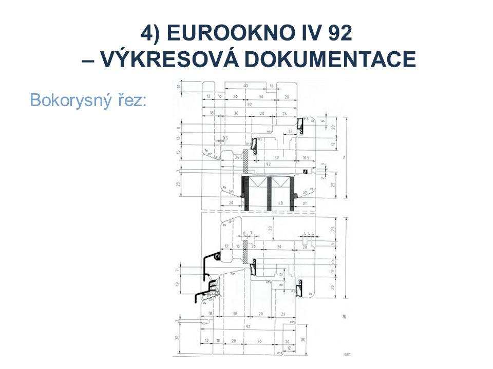 4) EUROOKNO IV 92 – VÝKRESOVÁ DOKUMENTACE Bokorysný řez:
