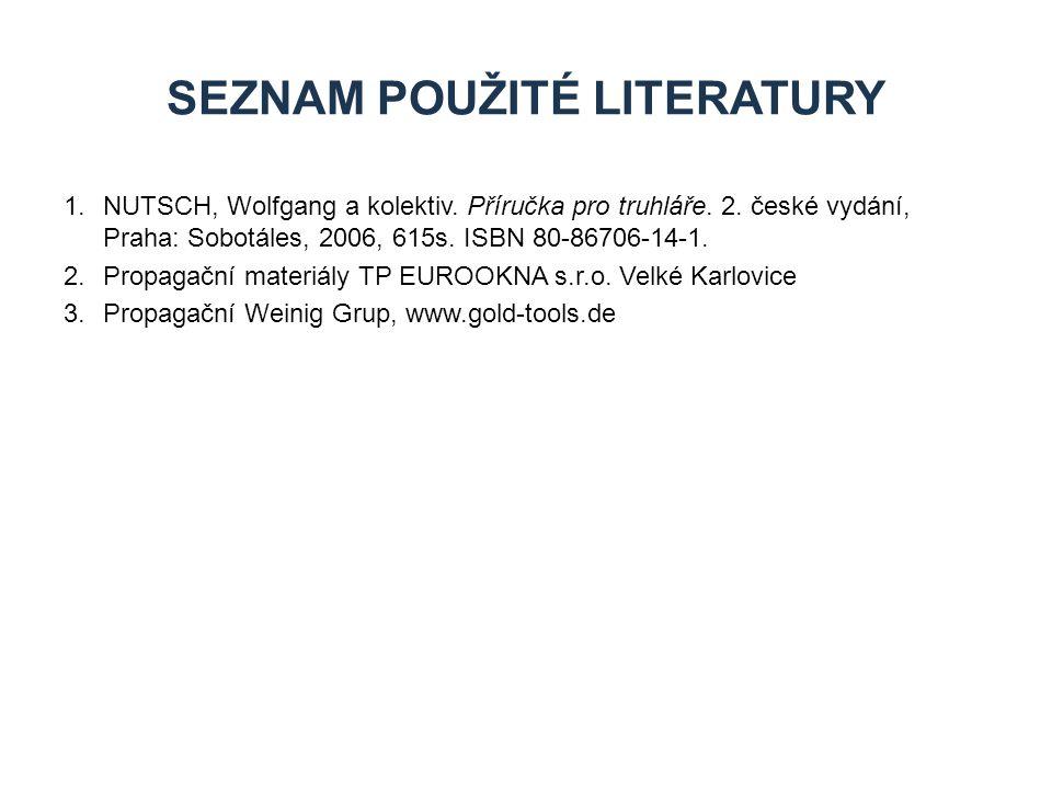 1.NUTSCH, Wolfgang a kolektiv. Příručka pro truhláře. 2. české vydání, Praha: Sobotáles, 2006, 615s. ISBN 80-86706-14-1. 2.Propagační materiály TP EUR