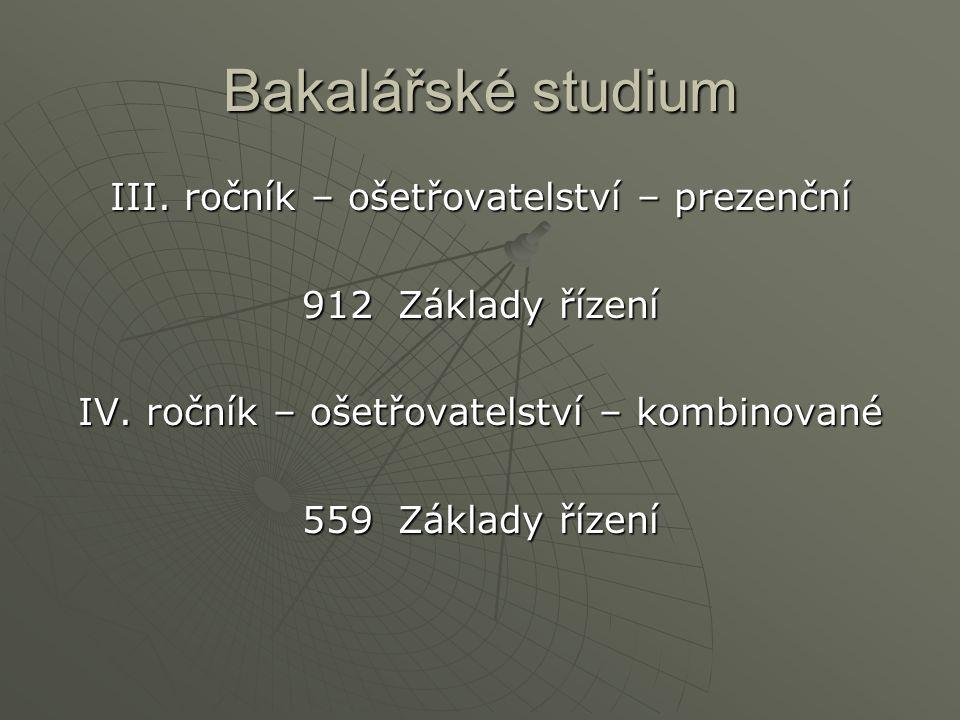 Bakalářské studium III. ročník – ošetřovatelství – prezenční 912Základy řízení IV.