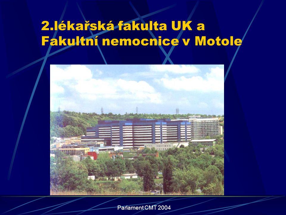 Parlament CMT 2004 2.lékařská fakulta UK a Fakultní nemocnice v Motole