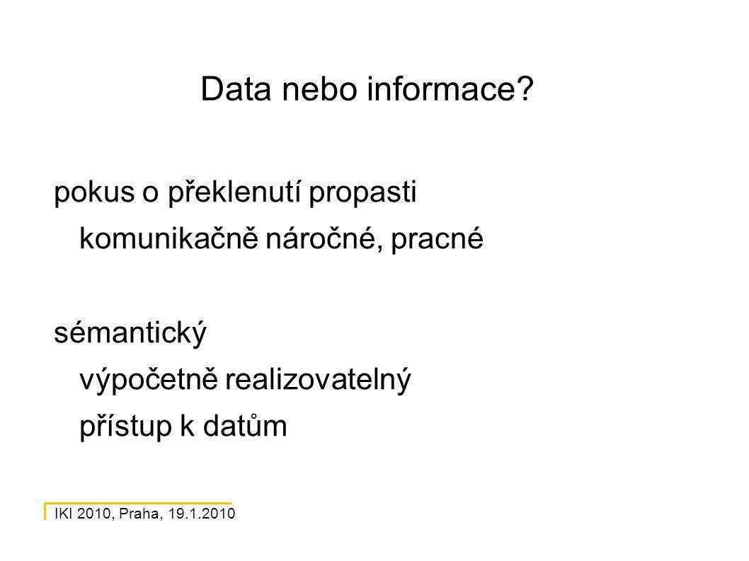 IKI 2010, Praha, 19.1.2010 Data nebo informace.