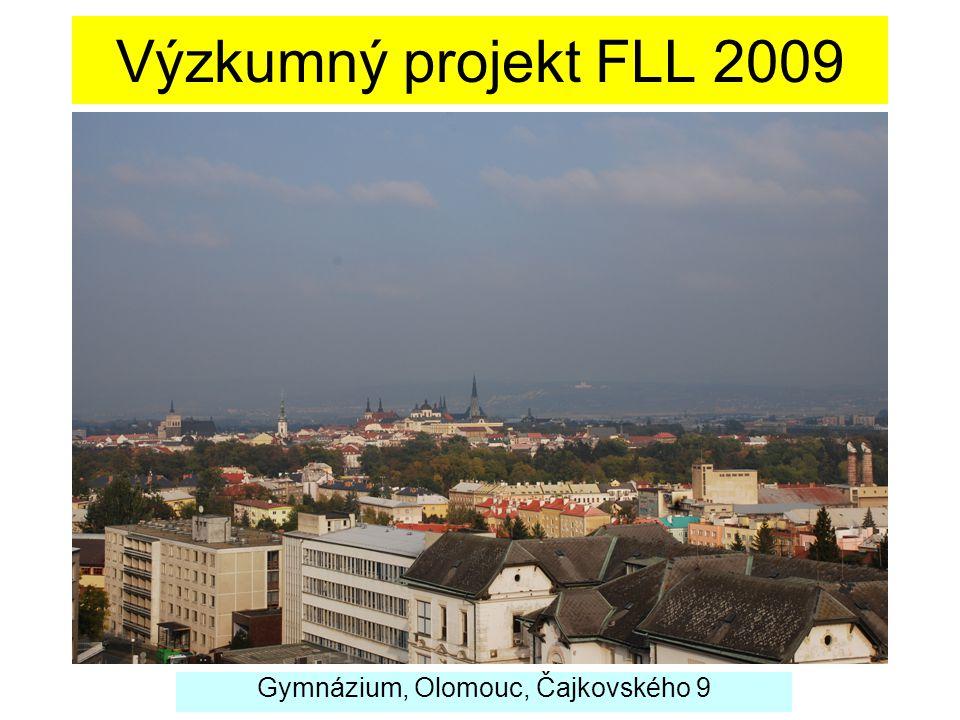 Výzkumný projekt FLL 2009 Gymnázium, Olomouc, Čajkovského 9
