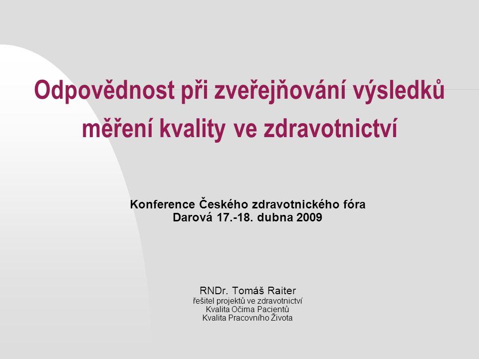 Odpovědnost při zveřejňování výsledků měření kvality ve zdravotnictví Konference Českého zdravotnického fóra Darová 17.-18.
