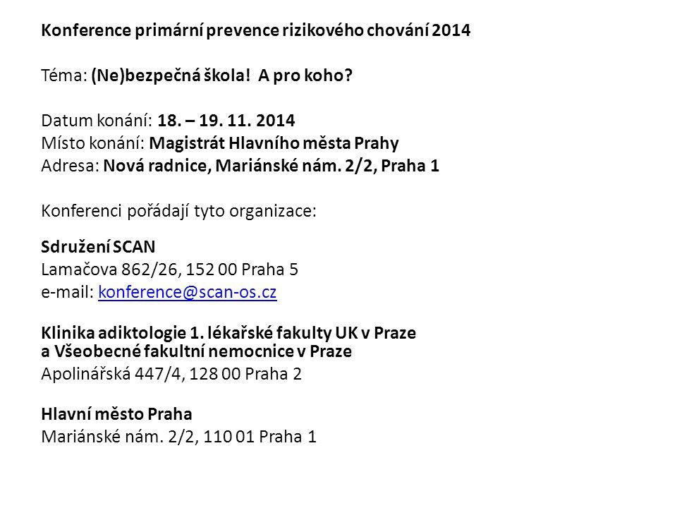 Konference primární prevence rizikového chování 2014 Téma: (Ne)bezpečná škola.
