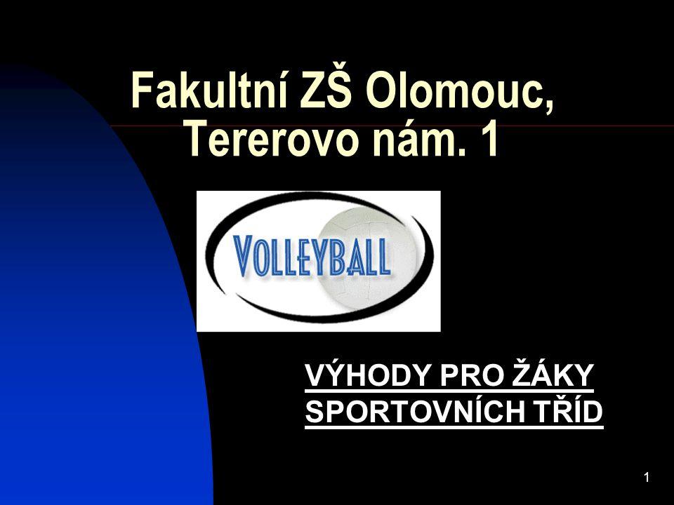 1 Fakultní ZŠ Olomouc, Tererovo nám. 1 VÝHODY PRO ŽÁKY SPORTOVNÍCH TŘÍD