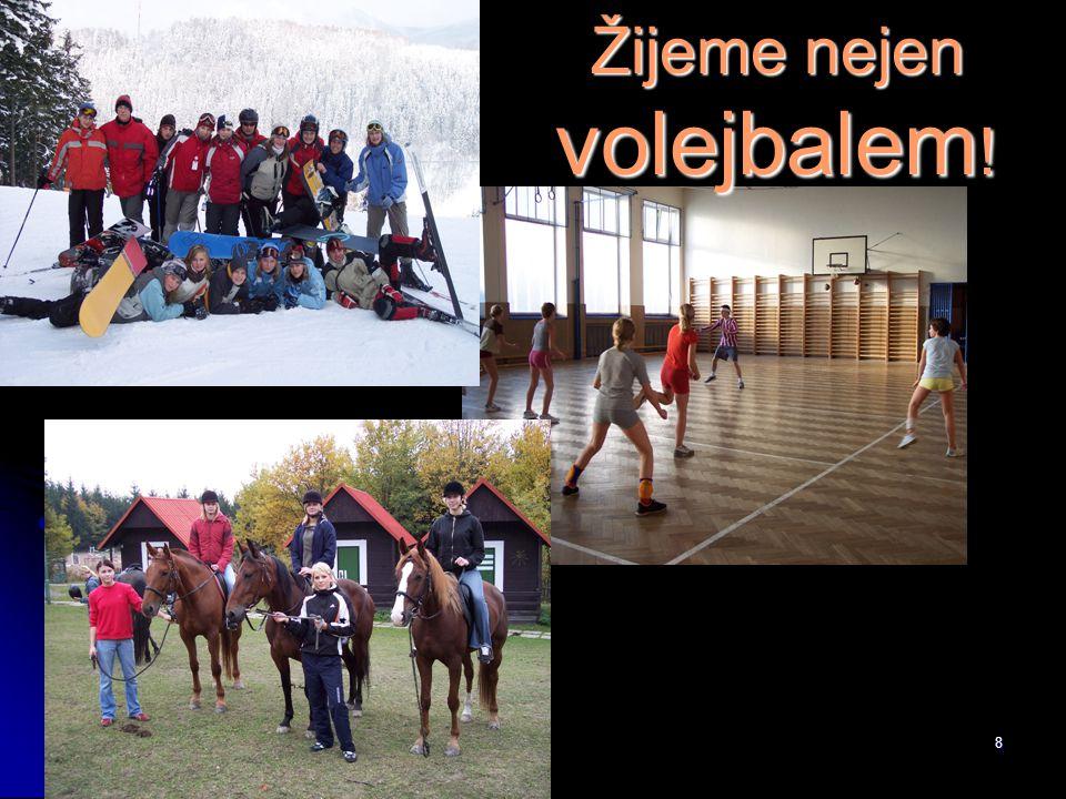 8 Žijeme nejen volejbalem !