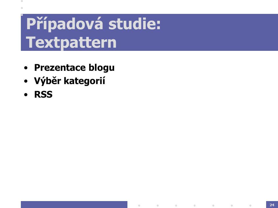 24 Případová studie: Textpattern Prezentace blogu Výběr kategorií RSS