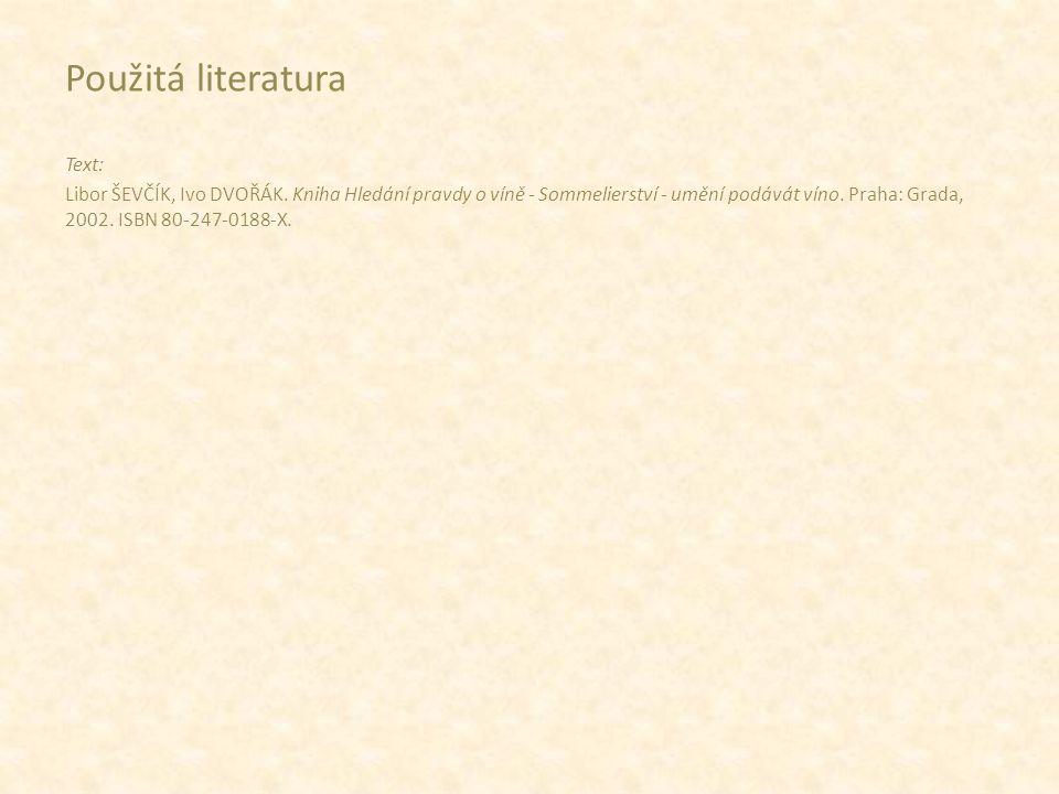 Použitá literatura Text: Libor ŠEVČÍK, Ivo DVOŘÁK.