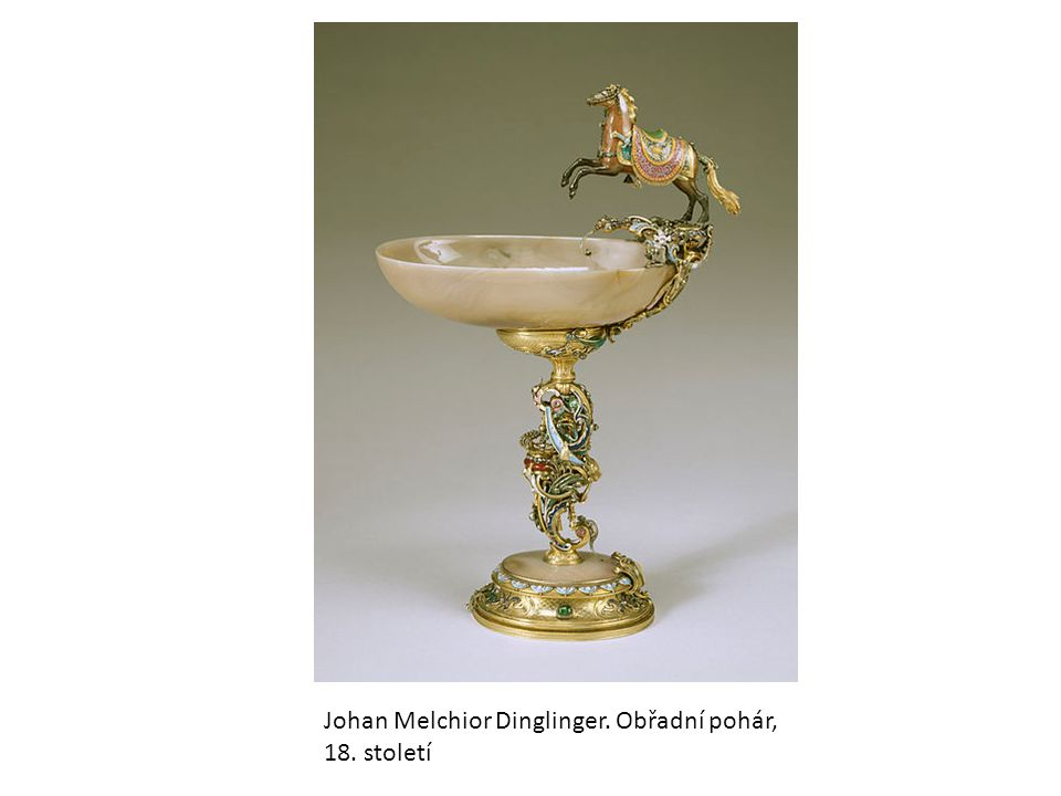Johan Melchior Dinglinger. Obřadní pohár, 18. století