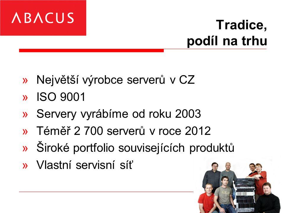 Tradice, podíl na trhu »Největší výrobce serverů v CZ »ISO 9001 »Servery vyrábíme od roku 2003 »Téměř 2 700 serverů v roce 2012 »Široké portfolio souvisejících produktů »Vlastní servisní síť