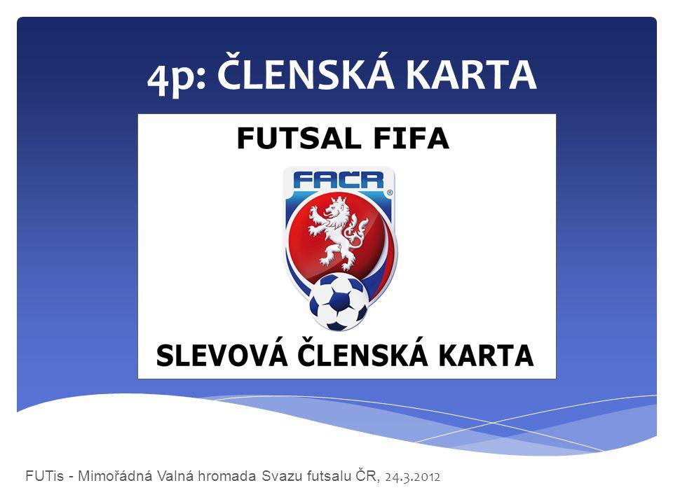 FUTis - Mimořádná Valná hromada Svazu futsalu ČR, 24.3.2012 4p: ČLENSKÁ KARTA