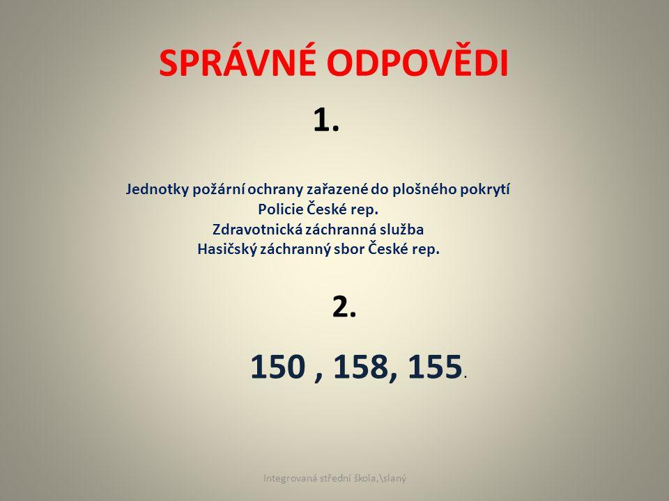 SPRÁVNÉ ODPOVĚDI Jednotky požární ochrany zařazené do plošného pokrytí Policie České rep.