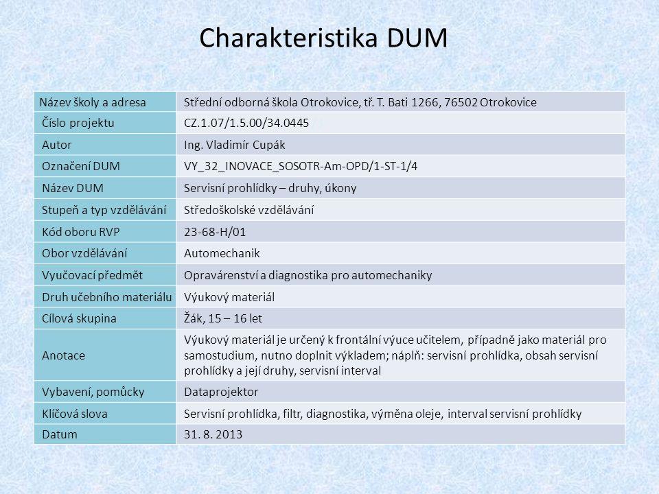 Charakteristika 1 DUM Název školy a adresaStřední odborná škola Otrokovice, tř. T. Bati 1266, 76502 Otrokovice Číslo projektuCZ.1.07/1.5.00/34.0445 /3
