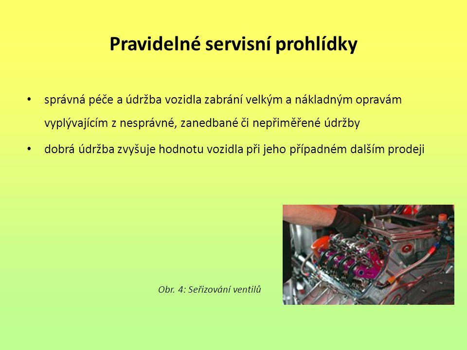 Předepsaná prohlídka lhůta na prohlídku je stanovena při prodeji vozidla – servisní intervaly nedodržení předepsané péče v servisních intervalech stanovených společností, znamená zrušení záruky na dané součásti