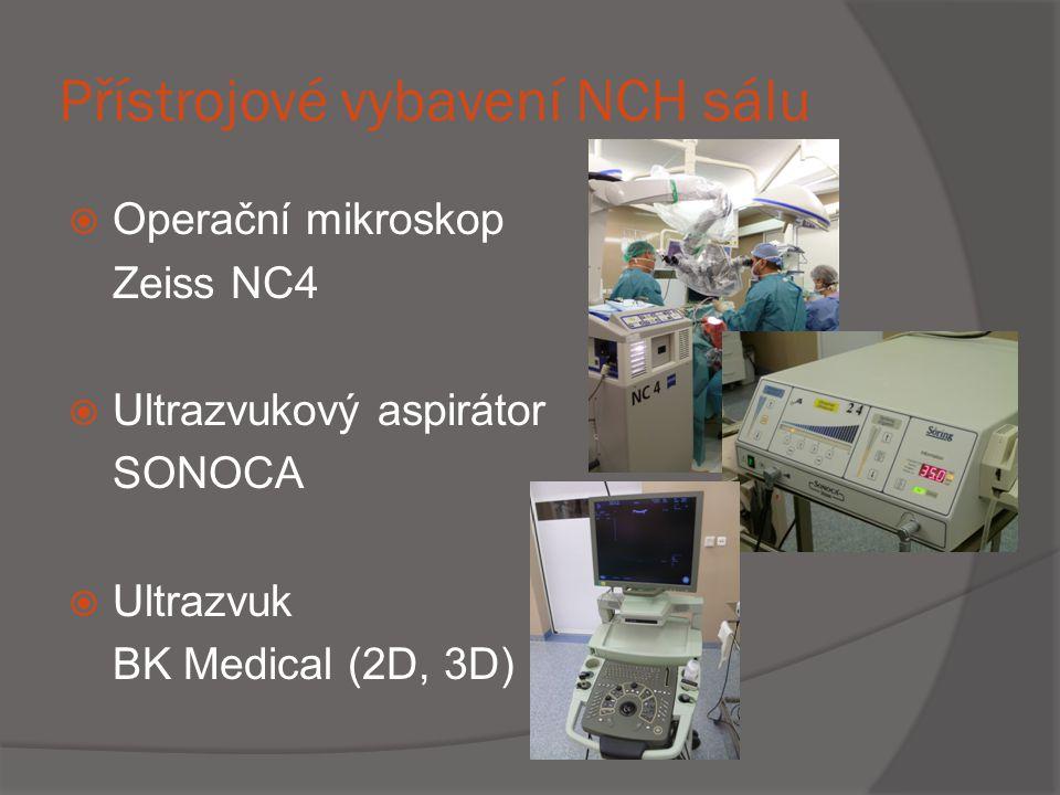 Přístrojové vybavení NCH sálu  Operační mikroskop Zeiss NC4  Ultrazvukový aspirátor SONOCA  Ultrazvuk BK Medical (2D, 3D)