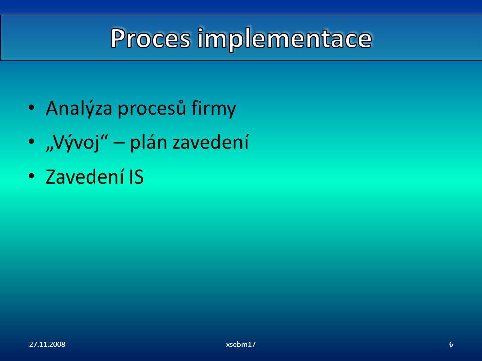 """Analýza procesů firmy """"Vývoj – plán zavedení Zavedení IS 27.11.2008xsebm176"""