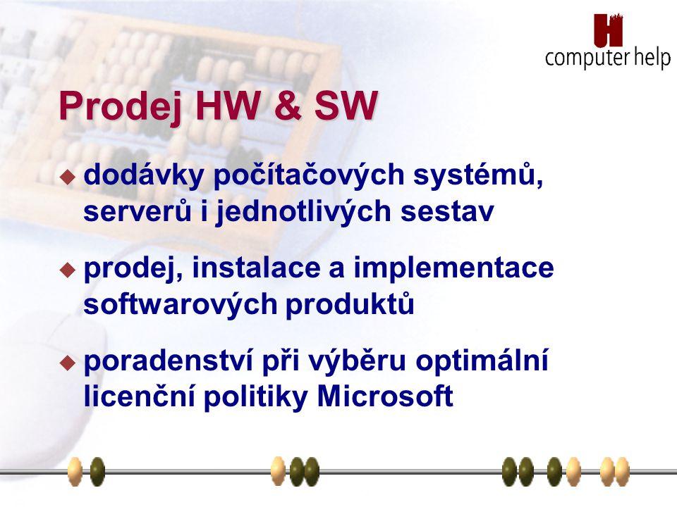 Prodej HW & SW  dodávky počítačových systémů, serverů i jednotlivých sestav  prodej, instalace a implementace softwarových produktů  poradenství při výběru optimální licenční politiky Microsoft