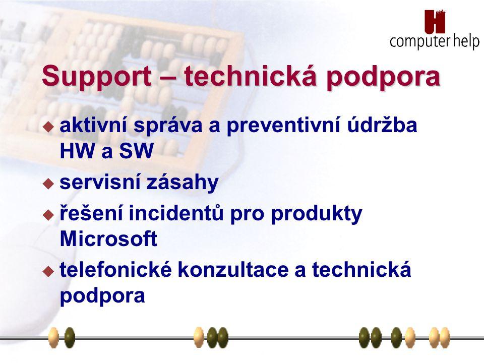 Support – technická podpora  aktivní správa a preventivní údržba HW a SW  servisní zásahy  řešení incidentů pro produkty Microsoft  telefonické ko