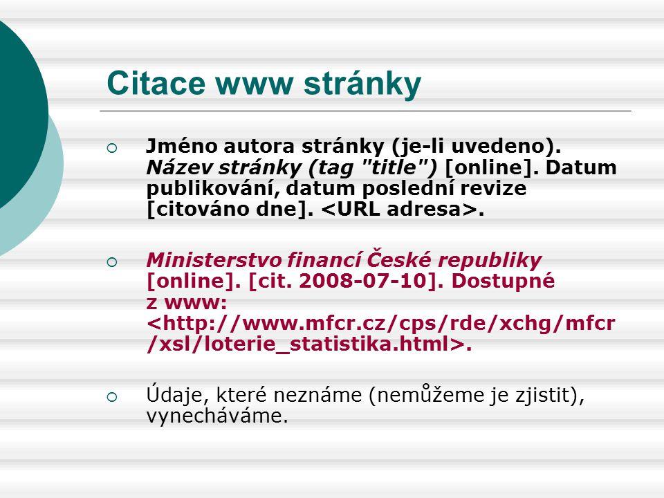 Citace www stránky  Jméno autora stránky (je-li uvedeno). Název stránky (tag